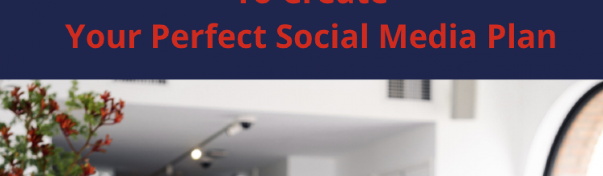 Three Questions to Create the Perfect Social Media Plan for Your Business